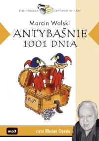 Antybaśnie 1001 dnia - Marcin Wolski