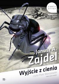 Wyjście z cienia - Janusz A. Zajdel, Janusz Zajdel