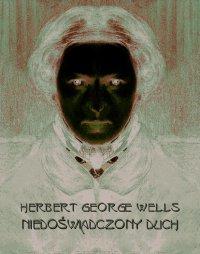 Niedoświadczony duch - Herbert George Wells