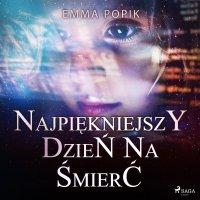 Najpiękniejszy dzień na śmierć - Emma Popik