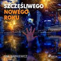 Szczęśliwego Nowego Roku - Ewa Siarkiewicz