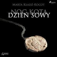 Noc kota, dzień sowy: Zamek Cieni - Marta Kładź-Kocot