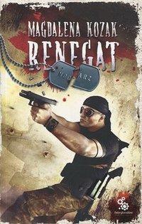 Renegat - Magdalena Kozak