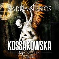 Żarna niebios - Maja Lidia Kossakowska