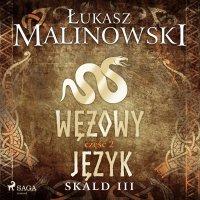 Skald III: Wężowy język - część 2 - Łukasz Malinowski