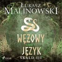 Skald III: Wężowy język - część 1 - Łukasz Malinowski