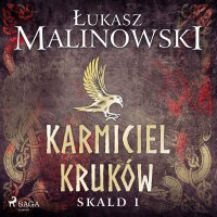 Skald I: Karmiciel kruków - Łukasz Malinowski