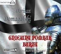 Gniewny pomruk burzy - Dariusz Domagalski