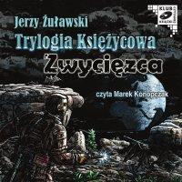 Trylogia Księżycowa - Zwycięzca - Jerzy Żuławski