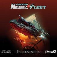 Rebel Fleet. Tom 3. Flota Alfa - B.V. Larson