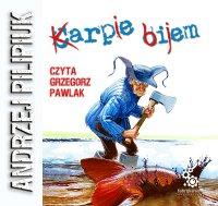 Karpie bijem - Andrzej Pilipiuk