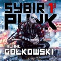 Sybirpunk. Tom 1 - Michał Gołkowski
