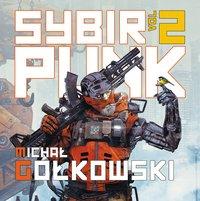 Sybirpunk. Tom 2 - Michał Gołkowski