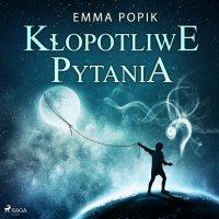 Kłopotliwe pytania - Emma Popik