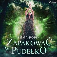 Zapakować w pudełko - Emma Popik