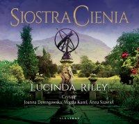 Siostra Cienia. Siedem Sióstr - Lucinda Riley