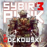 Sybirpunk 3 - Michał Gołkowski
