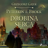 Peterkin & Brokk 1: Drobina serca - Grzegorz Gajek
