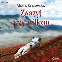Zaszyj oczy wilkom - Marta Krajewska