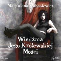 Wiedźma Jego Królewskiej Mości - Magdalena Kubasiewicz