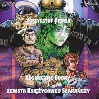 Kosmiczne Bobry i zemsta Księżycowej Szarańczy - Krzysztof Piersa