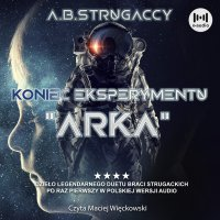 """Koniec eksperymentu """"Arka"""" - Borys Strugacki"""