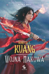 Wojna makowa - Paulina Holtz, Rebecca Kuang