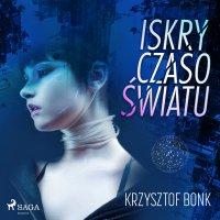 Iskry Czasoświatu - Krzysztof Bonk