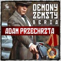 Demony zemsty. Beria - Adam Przechrzta