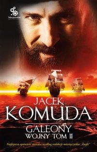 Galeony Wojny. Tom 2 - Jacek Komuda