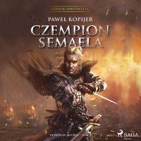 Czempion Semaela - Paweł Kopijer