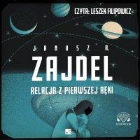 Relacja z pierwszej ręki - Janusz Zajdel