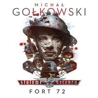 Stalowe Szczury. Fort 72 - Michał Gołkowski