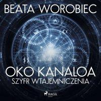 Oko Kanaloa - Szyfr wtajemniczenia - Beata Worobiec