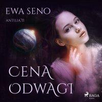 Cena odwagi - Ewa Seno