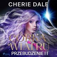 Córka wiatru. Przebudzenie 2 - Cherie Dale