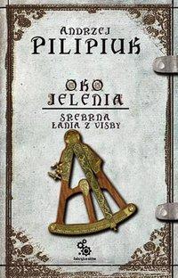 Srebrna Łania z Visby. Oko Jelenia. Tom 2 - Andrzej Pilipiuk