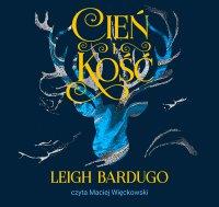 Cień i kość - Leigh Bardugo