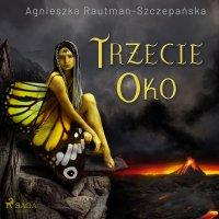 Trzecie oko - Agnieszka Rautman Szczepańska