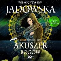 Akuszer Bogów - Aneta Jadowska