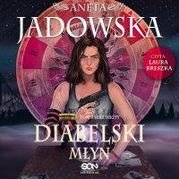Diabelski młyn - Aneta Jadowska