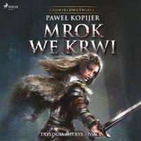 Mrok we krwi - Paweł Kopijer, Pawel Kopijer