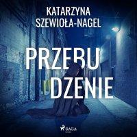 Przebudzenie - Katarzyna Szewioła-Nagel
