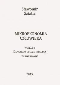 Mikroekonomia człowieka. Wykład II - Sławomir Sztaba