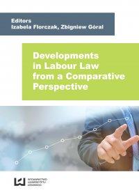 Developments in Labour Law from a Comparative Perspective - Izabela Florczak