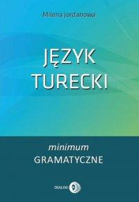 Język turecki. Minimum gramatyczne - Milena Jordanowa