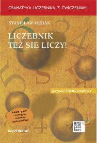 Liczebnik też się liczy. Gramatyka liczebnika z ćwiczeniami - Stanisław Mędak