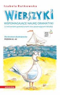Wierszyki wspomagające naukę gramatyki (z ćwiczeniami gramatycznymi oraz poszerzającymi leksykę). Dla dorosłych obcokrajowców. Poziom A1 – A2 - Izabela Rutkowska