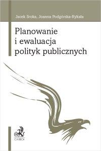 Planowanie i ewaluacja polityk publicznych - Joanna Podgórska-Rykała