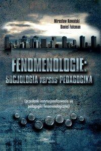 Fenomenologie: socjologia versus pedagogika - Mirosław Kowalski